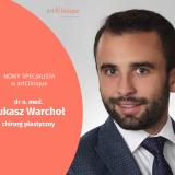 nowy specjalista chirurg plastyczny dr Łukasz Warchoł